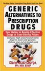 Generic Alternatives to Prescription Drugs - Your Guide to Buying Effective Drugs at Cost-Saving Prices (Diane Nitzki-George), kirja
