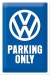 Volkswagen Parking Only Kilpi 20x30cm