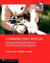Climbing Self Rescue: Improvising Solutions for Serious Situations (Loomis, Molly Tyson, Andy), kirja