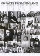 100 FACES FROM FINLAND A Biographical Kaleidoscope - Studia Biographica 2, kirja