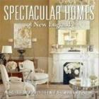Spectacular Homes of New England: An Exclusive Showcase of the Finest Designers in New England, kirja