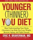 The Younger (Thinner) You Diet: How Understanding Your Brain Chemistry Can Help You Lose Weight, Reverse Aging, and Fight Diseas, kirja