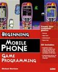 Beginning Mobile Phone Game Programming (Michael Morrison), kirja