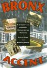Bronx Accent - A Literary and Pictorial History of the Borough (Ultan, Lloyd Unger, Barbara), kirja