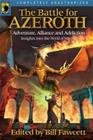 The Battle for Azeroth - Adventure, Alliance, and Addiction Insights into the World of Warcraft (Bill Fawcett), kirja