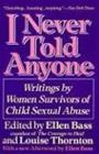 I Never Told Anyone - Writings by Women Survivors of Child Sexual Abuse (Ellen Bass), kirja