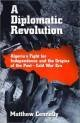 A Diplomatic Revolution - Algeria's Fight for Independence and the Origins of the Post-Cold War Era (Matthew Connelly), kirja
