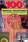 100 Medical Milestones That Shaped World History (Ruth Dejauregui), kirja