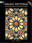 Arabic Patterns Stained Glass Coloring Book (A. G. Smith), kirja
