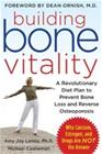 Building Bone Vitality: A Revolutionary Diet Plan to Prevent Bone Loss and Reverse Osteoporosis--Without Dairy Foods, Calcium, E, kirja