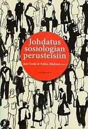 Johdatus sosiologian perusteisiin (Jani Erola Pekka Räsänen), kirja