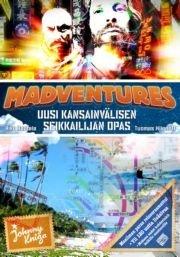 Madventures - Uusi kansainvälisen seikkailijan opas (Riku Rantala Tuomas Milonoff), kirja
