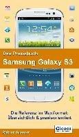 Das Praxisbuch Samsung Galaxy S3 (Rainer Gievers), kirja