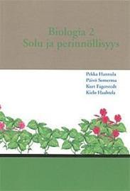 BIOLOGIA 2: solu ja perinnöllisyys (Hannula Pekka, Somerma Päivö, Fagerstedt Kurt, Haahtela Kielo), kirja