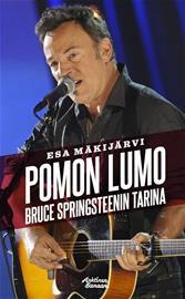 Pomon lumo : Bruce Springsteenin tarina (Esa Mäkijärvi), kirja