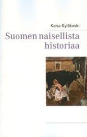 Suomen naisellista historiaa (Kaisa Kyläkoski), kirja