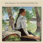 Taiteilijatoveruutta : Schjerfbeck, Wiik, Westermarck ja Thilen (Riitta Konttinen), kirja 9789522342133