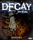 Decay: The Mare, PC-peli