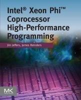Intel Xeon Phi Coprocessor High-Performance Programming (Jeffers, James Reinders, James), kirja