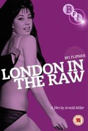 London In The Raw, elokouva