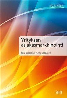 Yrityksen asiakasmarkkinointi (Seija Bergström Arja Leppänen), kirja