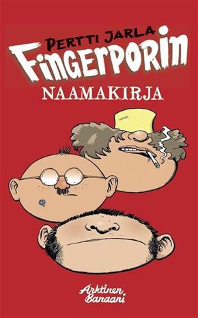 Fingerporin naamakirja (sis. kokoelmat 1-3) (Pertti Jarla), kirja