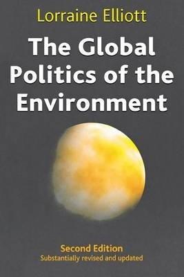 The Global Politics of the Environment (Lorraine Elliott), kirja