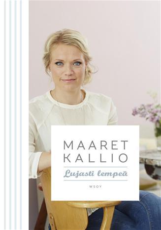 Lujasti lempeä (Maaret Kallio), kirja