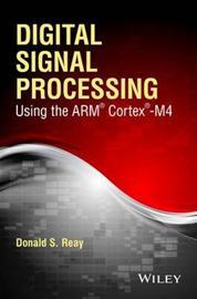 Digital Signal Processing and Applications Using the ARM Cortex M4 (Donald Reay), kirja