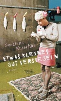 Etwas Kleines gut versiegeln (Svealena Kutschke), kirja