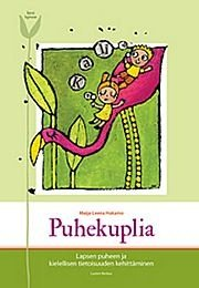 Puhekuplia : lapsen puheen ja kielellisen tietoisuuden kehittäminen (Maija-Leena Hakamo), kirja