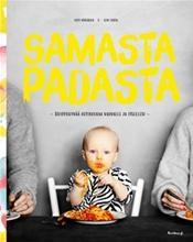 Samasta padasta : huippuhyvää kotiruokaa vauvalle ja itsellesi (Outi Väisänen), kirja