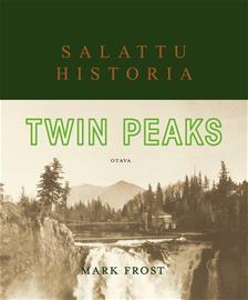 Twin Peaks : salattu historia (Mark Frost Riie Heikkilä (suom.)), kirja