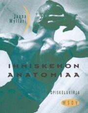 Ihmiskehon anatomiaa Opiskelukirja (Jaana Mylläri), kirja