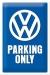 Volkswagen Parking Only Kilpi 20x30cm