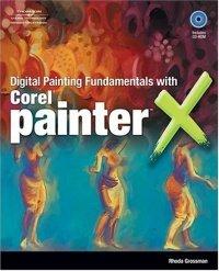 Digital Painting Fundamentals with Corel Painter X : (Grossman), kirja