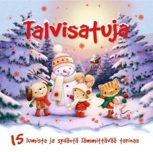 Talvisatuja : 15 lumista ja sydäntä lämmittävää tarinaa (Sari Luhtanen (suom.)), kirja