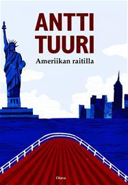 Ameriikan raitilla (Antti Tuuri), kirja