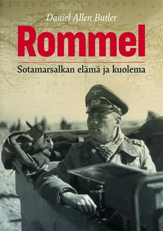 Rommel : sotamarsalkan elämä ja kuolema (Daniel Allen Butler Juha Peltonen (suom.)), kirja