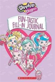 Fun-Tastic Fill-In Journal (Shopkins: Shoppies) (Inc. Scholastic), kirja