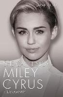 She Can't Stop: Miley Cyrus: The Biography (Sarah Oliver), kirja