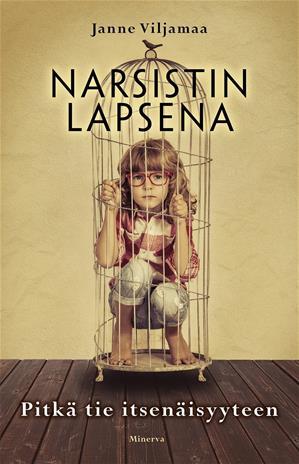 Narsistin lapsena : pitkä tie itsenäisyyteen (Janne Viljamaa Ulla Paavilainen (toim.)), kirja