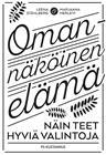 Omannäköinen elämä : näin teet hyviä valintoja (Leena Ståhlberg Marjaana Herlevi), kirja 9789524517263