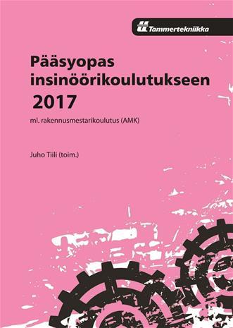 Pääsyopas insinöörikoulutukseen 2017 (Juho Tiili), kirja