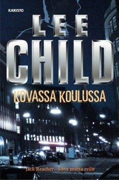 Kovassa koulussa (Lee Child Jukka Jääskeläinen (suom.)), kirja
