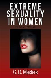 Extreme Sexuality in Women - The Joy of Hyper-Sex (G D Masters), kirja