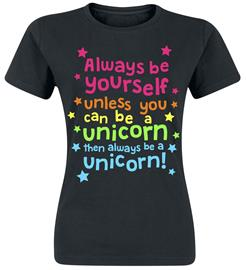 Always Be Yourself Unless You Can Be a Unicorn, naisten t-paita