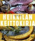 Heikkilän keittokirja (Antti Heikkilä), kirja 9789525421644