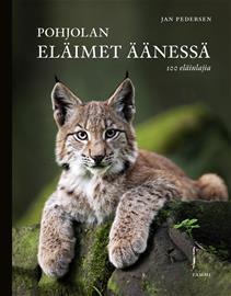 Pohjolan eläimet äänessä : 100 eläinlajia, kirja