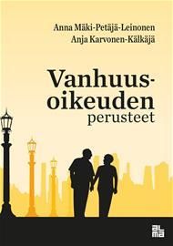 Vanhuusoikeuden perusteet (Anna Mäki-Petäjä-Leinonen Anja Karvonen-Kälkäjä), kirja